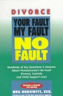 Download Divorce: Your Fault, My Fault, No Fault