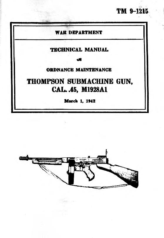 Thompson Submachine Gun cal .45, M1928A1 by prepared under the direction of the Chief of Ordnance