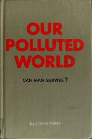Cover of: Our polluted world   Perry, John