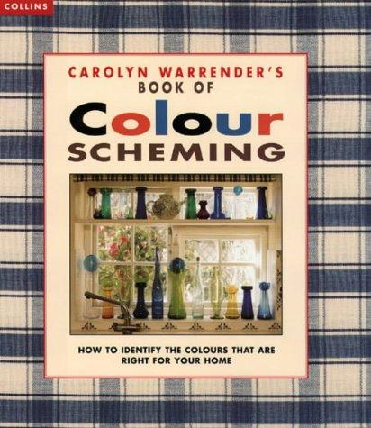 Carolyn Warrender's Book of Colour Scheming by Carolyn Warrender