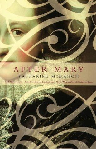 After Mary by Katharine McMahon