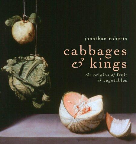 Cabbages & Kings by Jonathan Roberts