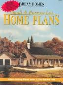 Small & Narrow Lot Home Plans by No Authors listed
