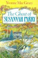 The Ghost of Susannah Parry by Yvonne MacGrory