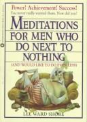 Meditations for men who do next to nothing by Lee Ward Shore